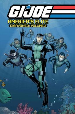 G.I. JOE America's Elite: Disavowed, Volume 2