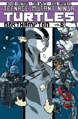 Teenage Mutant Ninja Turtles, Volume 8: Northampton