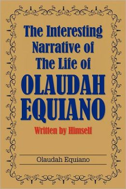 The Interesting Narrative of the Life of Olaudah Equiano: Written by Himself