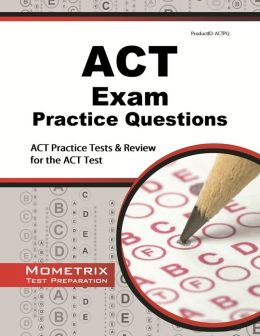 ACT Exam Practice Questions Study Guide