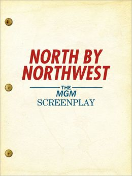 North by Northwest: The MGM Screenplay