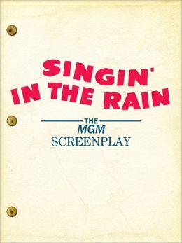 Singin' in the Rain: The MGM Screenplay