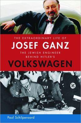 The Extraordinary Life of Josef Ganz: The Jewish Engineer Behind Hitler's Volkswagen