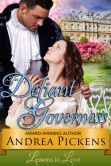 Book Cover Image. Title: The Defiant Governess (Lessons in Love, Book 1), Author: Andrea Pickens