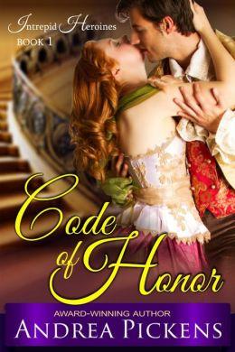 Code of Honor (Intrepid Heroines Series, Book 1)