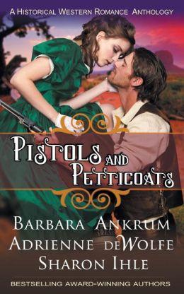 Pistols and Petticoats (a Historical Western Romance Anthology)