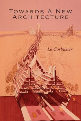Towards a new architecture by le corbusier 9781614276050 paperback