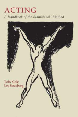 Acting: A Handbook of the Stanislavski Method