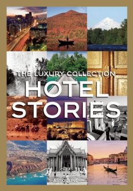 Luxury Collection Hotel Stories