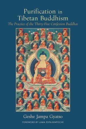 Purification Practice in Tibetan Buddhism: The Practice of the Thirty-Five Confession Buddhas