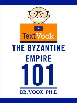 The Byzantine Empire 101: The TextVook