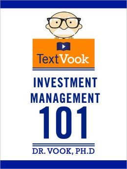 Investment Management 101: The TextVook