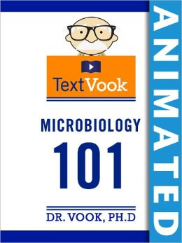 Microbiology 101: The Animated TextVook (Enhanced Edition)