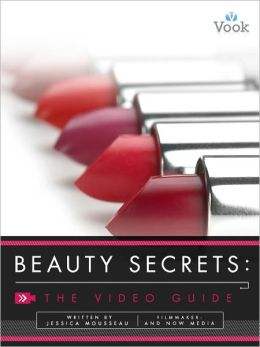 Beauty Secrets: The Video Guide (Enhanced Edition)
