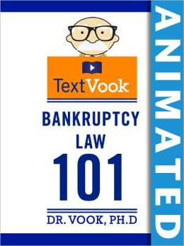 Bankruptcy Law 101: The Animated TextVook (Enhanced Edition)