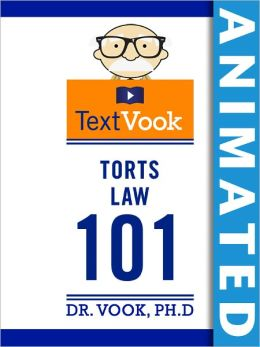 Torts Law 101: The Animated TextVook (Enhanced Edition)