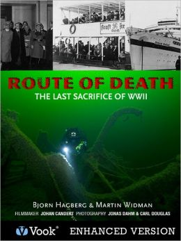 Route of Death The Last Sacrifice of WWII (Enhanced Edition)