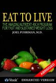 Book Cover Image. Title: Eat to Live:  The Amazing Nutrient Rich Program for Fast and Sustained Weight Loss (Enhanced Edition), Author: Joel Fuhrman, M.D.
