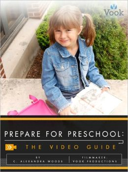 Prepare for Preschool: The Video Guide (Enhanced Edition)