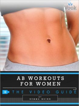 Ab Workouts for Women: The Video Guide (Enhanced Edition)