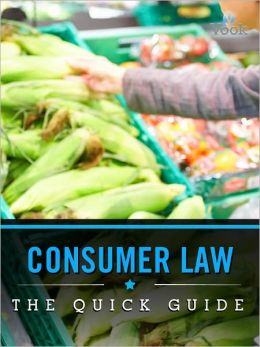 Consumer Law: The Quick Guide