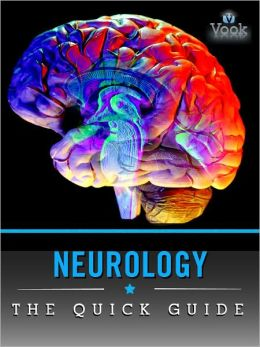 Neurology: The Quick Guide