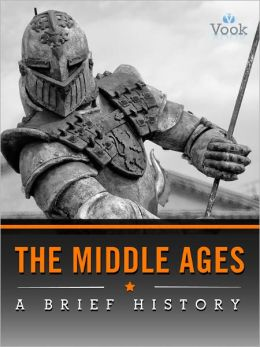 The Middle Ages: A Brief History