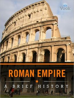 The Roman Empire: A Brief History