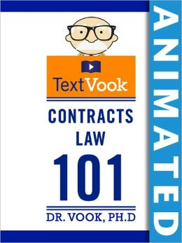 Contracts Law 101: The Animated TextVook (Enhanced Edition)