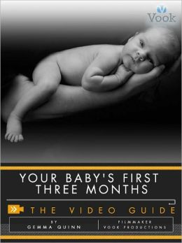 Your Baby's First Three Months: The Video Guide (Enhanced Edition)
