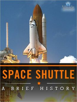 Space Shuttle: A Brief History