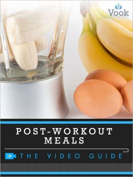 Post-Workout Meals: The Video Guide (Enhanced Edition)