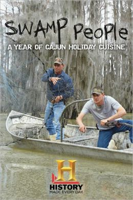 Swamp People: A Year of Cajun Holiday Cuisine (Enhanced Edition)