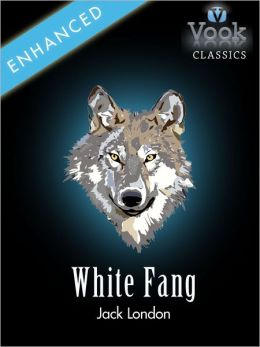 White Fang by Jack London: Vook Classics