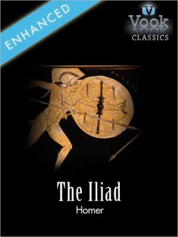 The Iliad by Homer: Vook Classics