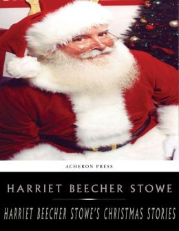 Harriet Beecher Stowe's Holiday Stories