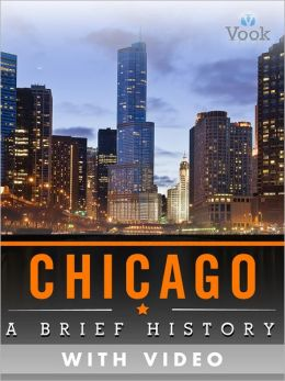 Chicago: A Brief History (Enhanced Version)