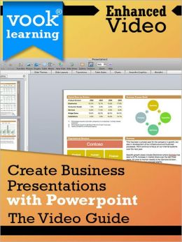 Create Business Presentations with PowerPoint: The Video Guide (Enhanced Version)