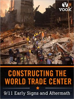 Constructing the World Trade Center: 9/11 Early Signs and Aftermath