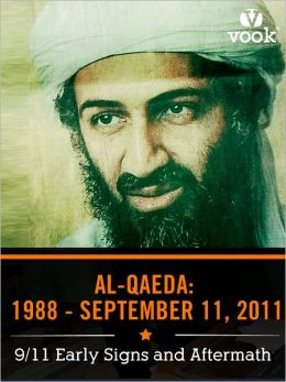 Al-Qaeda from 1988 to September 11: 9/11 Early Signs and Aftermath