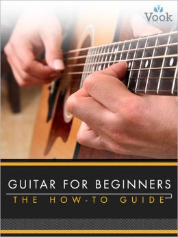 Guitar for Beginners: The How-To Guide