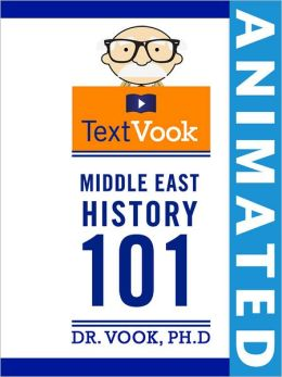 Middle East History 101: The Animated TextVook (Enhanced Edition)