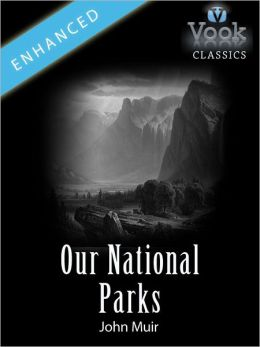 Our National Parks: Vook Classics