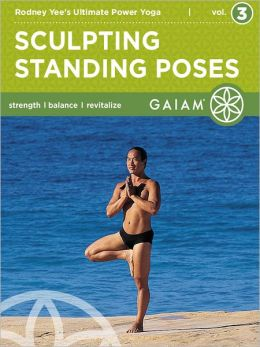 Sculpting Standing Poses: Rodney Yee's Ultimate Power Yoga (Volume 3) (Enhanced Edition)
