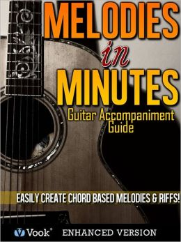 Melodies In Minutes - Easy Guitar Melodies Method (Enhanced Edition)