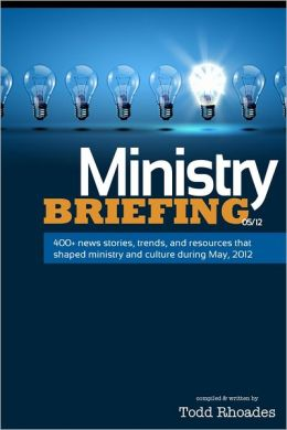 Ministry Briefing / May 2012