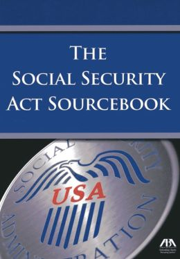 The Social Security Act Sourcebook