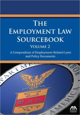 The Employment Law Sourcebook: A Compendium of Employment-Related Laws and Policy Documents