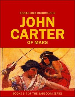 John Carter of Mars: Books 1-4 of the Barsoom Series