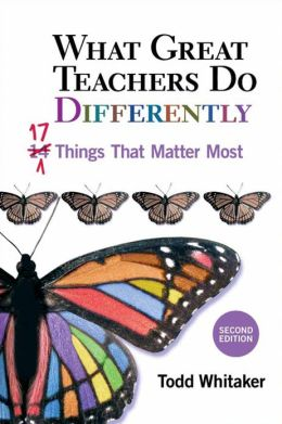 What Great Teachers Do Differently, 2nd Ed.: 17 Things That Matter Most